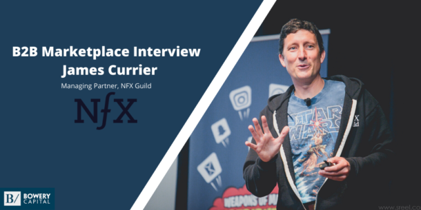 Investing in B2B Marketplaces: James Currier (NFX Guild)