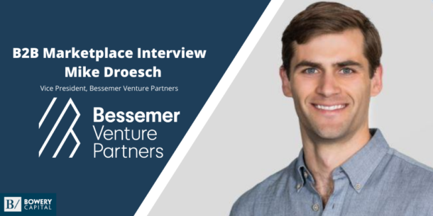 Investing In B2B Marketplaces: Mike Droesch (Bessemer)