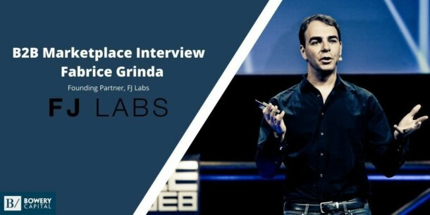 Investing in B2B Marketplaces: Fabrice Grinda (FJ Labs)
