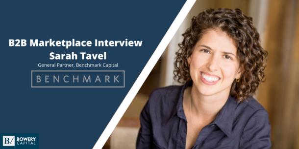 Investing in B2B Marketplaces: Sarah Tavel (Benchmark)