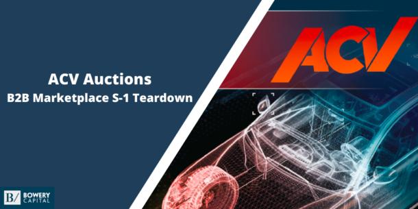 S-1 Teardown: ACV Auctions