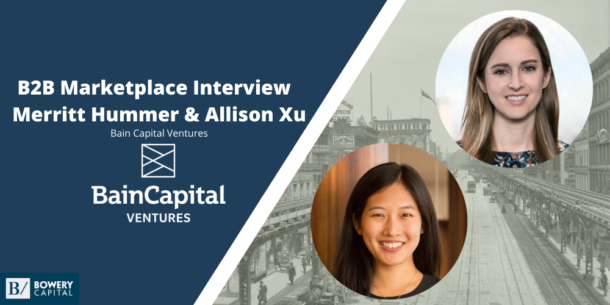Investing in B2B Marketplaces: Merritt Hummer & Allison Xu (Bain Capital Ventures)
