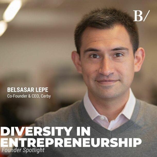 Diversity In Entrepreneurship: Belsasar Lepe (Cerby)