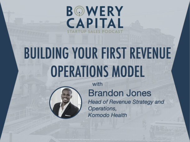 BC Startup Sales Podcast – Building Your First Revenue Operations Model with Brandon Jones (Komodo Health)