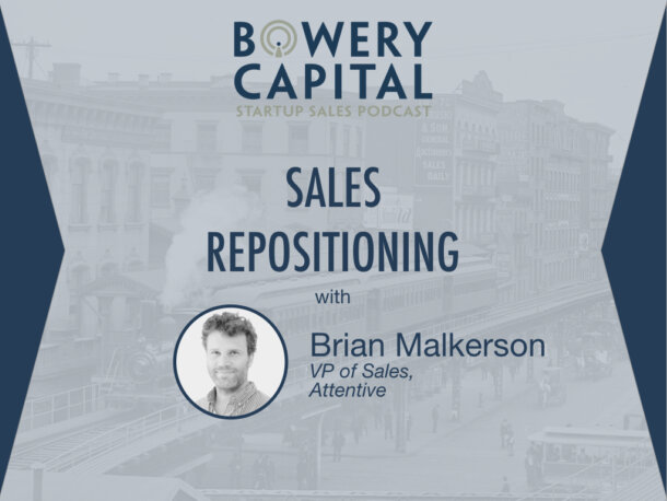 BC Startup Sales Podcast – Sales Repositioning with Brian Malkerson (Attentive)