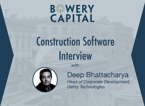 Construction Software Deep Dive – Construction Software Interview With Deep Bhattacharya
