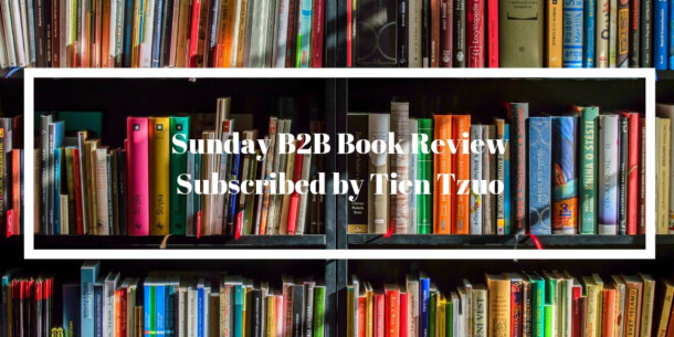 Sunday B2B Book Review: Subscribed by Tien Tzuo