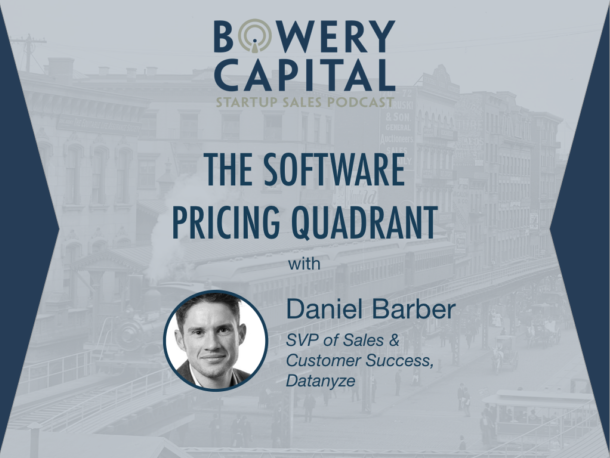 BC Startup Sales Podcast – The Software Pricing Quadrant with Daniel Barber (Datanyze)