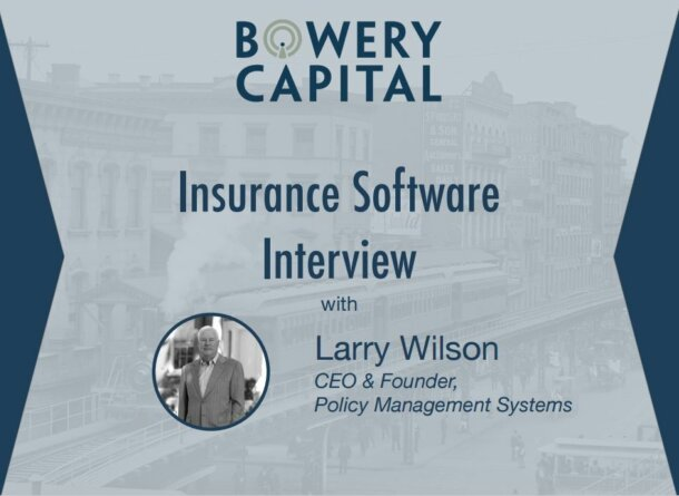 Insurance Software Deep Dive – Insurance Software Interview With Larry Wilson