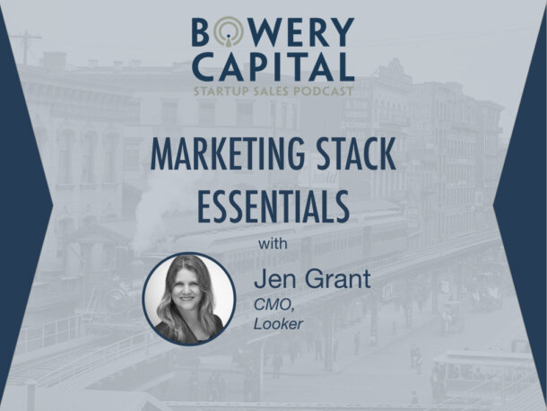 BC Startup Sales Podcast – Marketing Stack Essentials with Jen Grant (Looker)