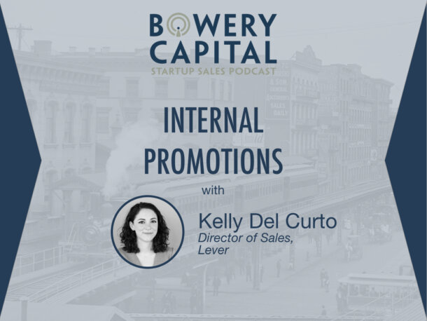 BC Startup Sales Podcast - Internal Promotions with Kelly Del Curto (Lever)
