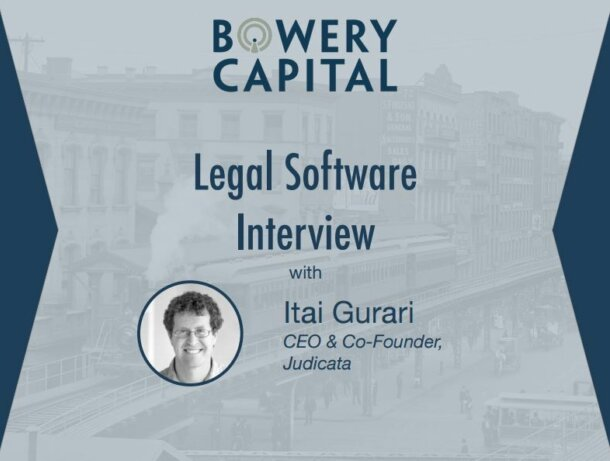 Legal Software Deep Dive – Legal Software Interview With Itai Gurari