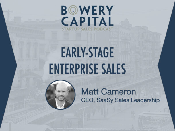 BC Startup Sales Podcast - Early-Stage Enterprise Sales with Matt Cameron (SaaSy Sales Leadership)