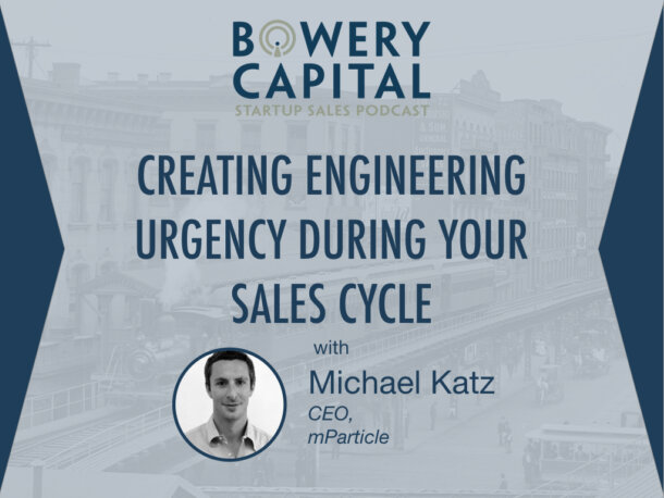 BC Startup Sales Podcast – Creating Engineering Urgency During Your Sales Cycle with Michael Katz (mParticle)