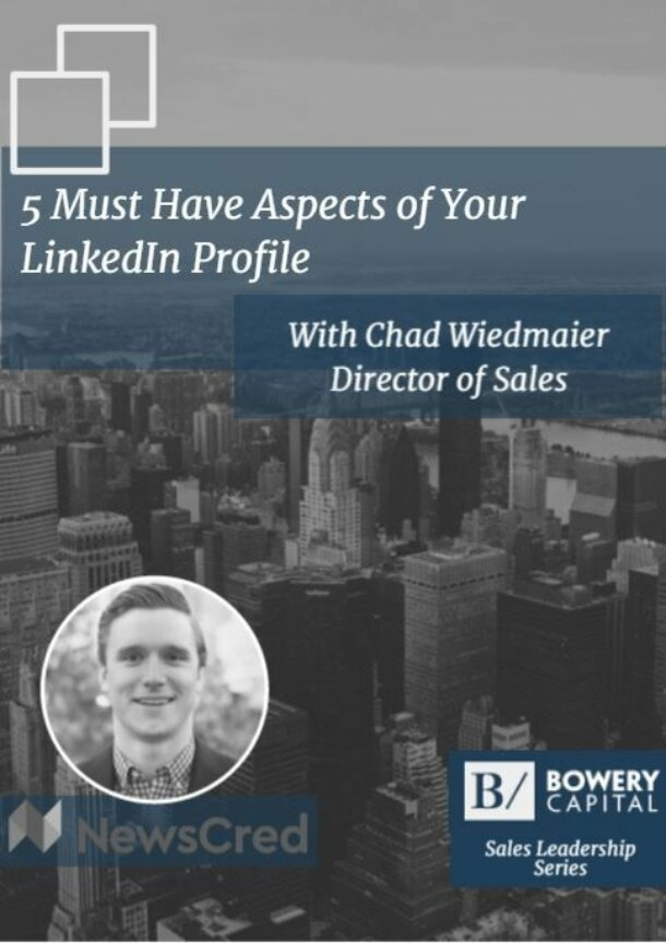 5 Must Have Aspects of Your LinkedIn Profile with Chad Wiedmaier (NewsCred)