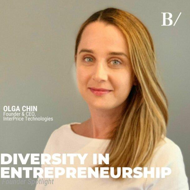 Diversity In Entrepreneurship: Olga Chin (InterPrice Technologies)
