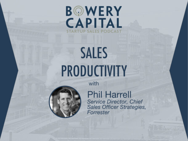 BC Startup Sales Podcast – Sales Productivity with Phil Harrell (Forrester)