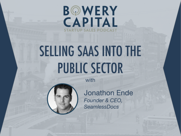 BC Startup Sales Podcast – Public Sector SaaS: Selling Into Government with Jonathon Ende (SeamlessDocs)