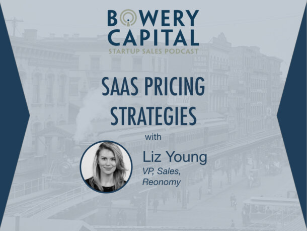 BC Startup Sales Podcast – SaaS Pricing Strategies That Work with Liz Young (Reonomy)