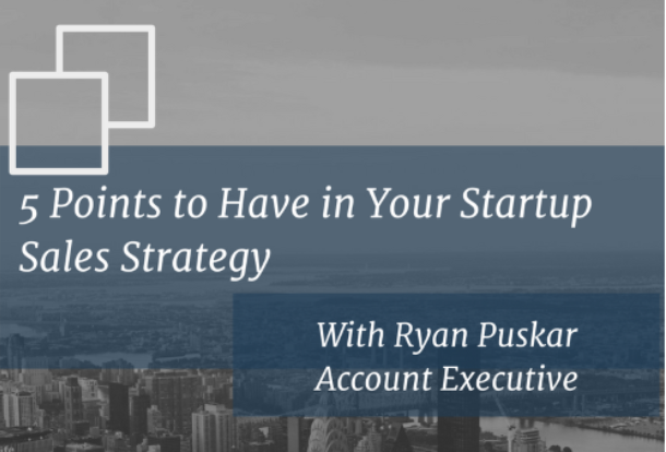 5 Points to Have in Your Startup Sales Strategy From Ryan Puskar (ActionIQ)