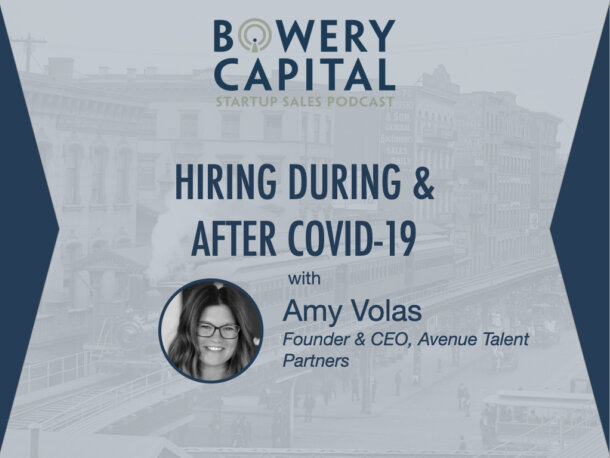 BC Startup Sales Podcast - Hiring During & After COVID-19 with Amy Volas (Avenue Talent Partners)
