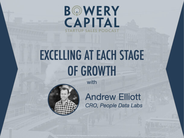 BC Startup Sales Podcast – Excelling at Each Stage of Growth with Andrew Elliott (CRO at People Data Labs)