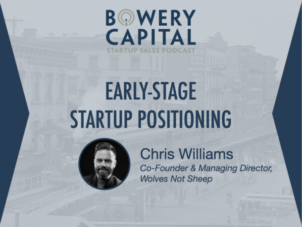 BC Startup Sales Podcast - Early-Stage Startup Positioning with Chris Williams (Wolves Not Sheep)