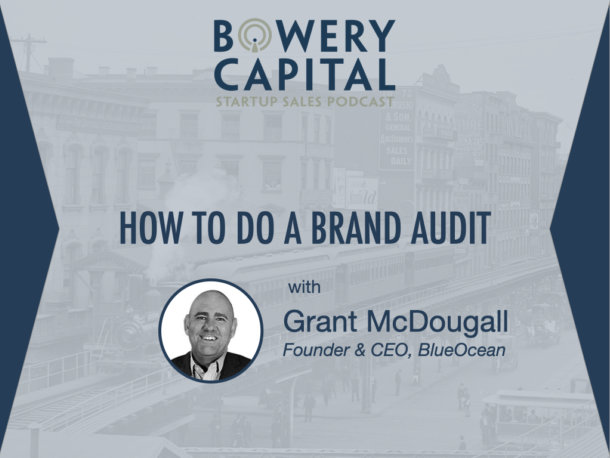 BC Startup Sales Podcast – How to Do a Brand Audit with Grant McDougall (BlueOcean)