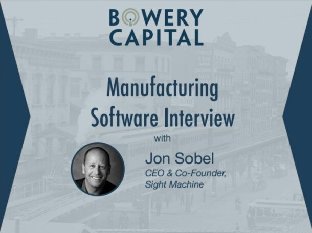 Manufacturing Software Deep Dive – Manufacturing Software Interview With Jon Sobel