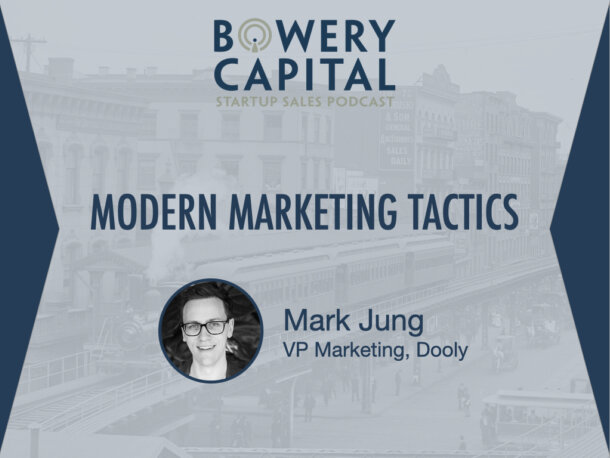 BC Startup Sales Podcast - Modern Marketing Tactics with Mark Jung (Dooly)