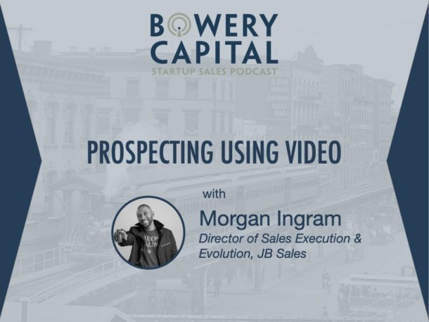 BC Startup Sales Podcast – Prospecting Using Video with Morgan Ingram (JB Sales)