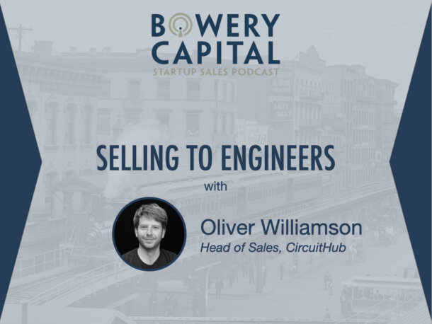 BC Startup Sales Podcast — Selling to Engineers with Oliver Williamson (CircuitHub)