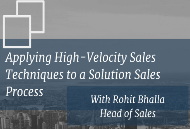 Applying High-Velocity Sales Techniques to a Solution Sales Process with Rohit Bhalla (Leap Financial)