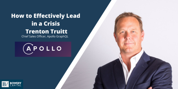How to Effectively Lead in a Crisis with Trenton Truitt (Apollo GraphQL)
