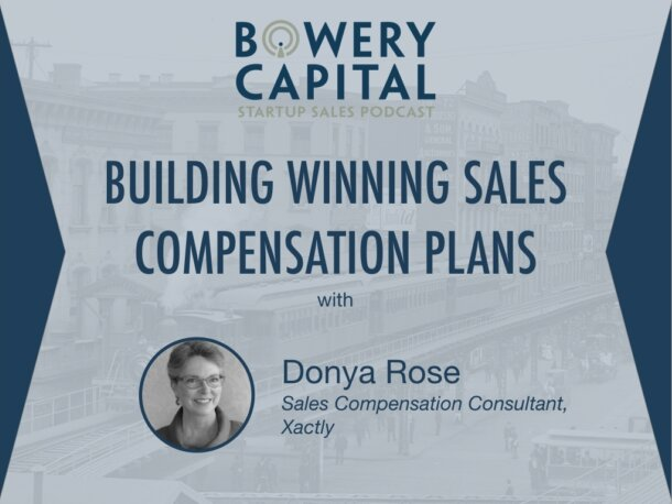 BC Startup Sales Podcast – Building Winning Sales Compensation Plans with Donya Rose (Xactly)
