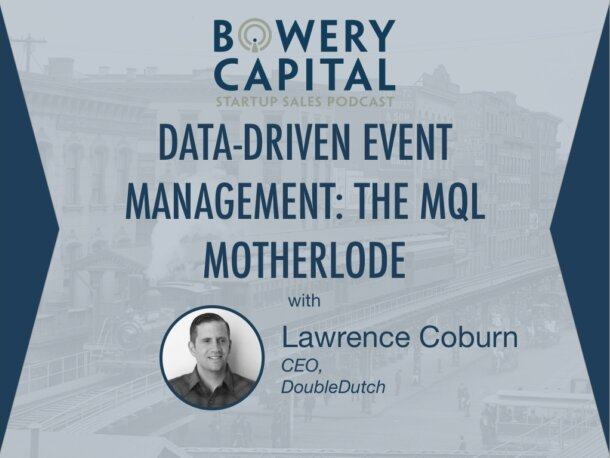 BC Startup Sales Podcast – Data-Driven Event Management with Lawrence Coburn (DoubleDutch)