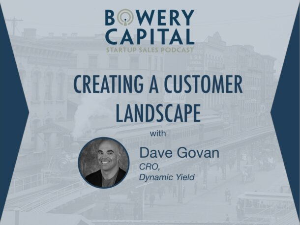 BC Startup Sales Podcast – Creating a Customer Landscape with Dave Govan (Dynamic Yield)
