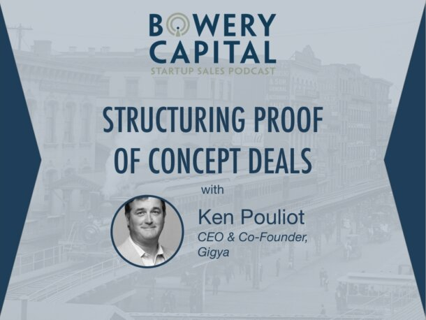 BC Startup Sales Podcast – Structuring Proof of Concept Deals with Ken Pouliot (Gigya)