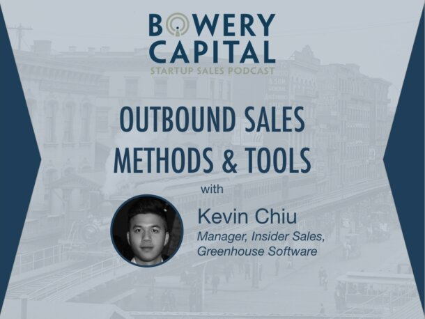 BC Startup Sales Podcast – Outbound Sales Methods And Tools with Kevin Chiu (Greenhouse)