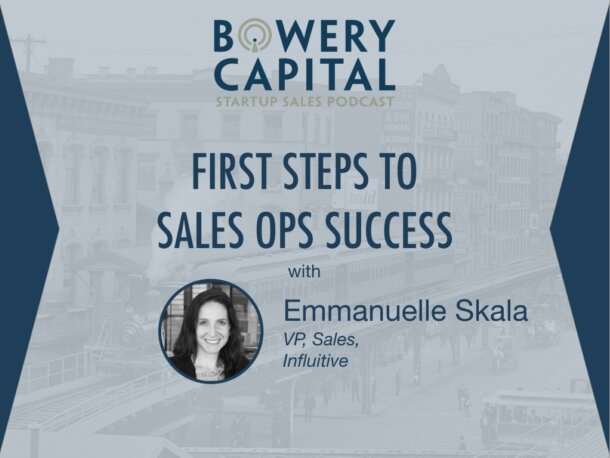 BC Startup Sales Podcast – First Steps To Sales Ops Success with Emmanuelle Skala (Influitive)