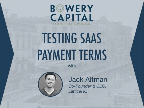 BC Startup Sales Podcast – Testing SaaS Payment Terms with Jack Altman (LatticeHQ)