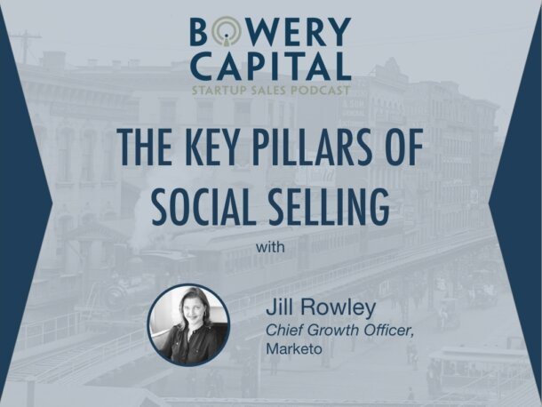 BC Startup Sales Podcast – The Key Pillars of Social Selling with Jill Rowley (Marketo)