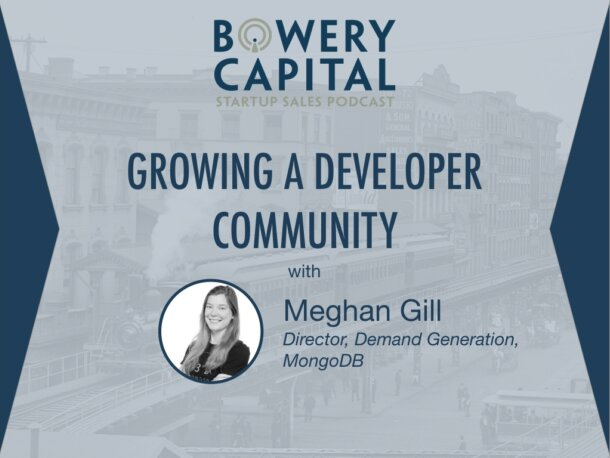 BC Startup Sales Podcast – Growing A Developer Community with Meghan Gill (MongoDB)
