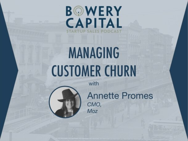 BC Startup Sales Podcast – Managing Customer Churn with Annette Promes (Moz)