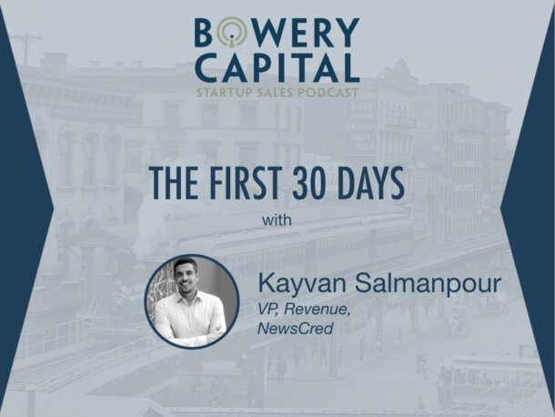 BC Startup Sales Podcast – The First 30 Days with Kayvan Salmanpour (NewsCred)