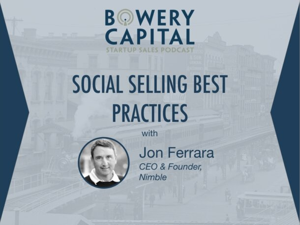 BC Startup Sales Podcast – Social Selling Best Practices with Jon Ferrara (Nimble)