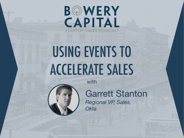 BC Startup Sales Podcast – Using Events To Accelerate Sales with Garrett Stanton (Okta)