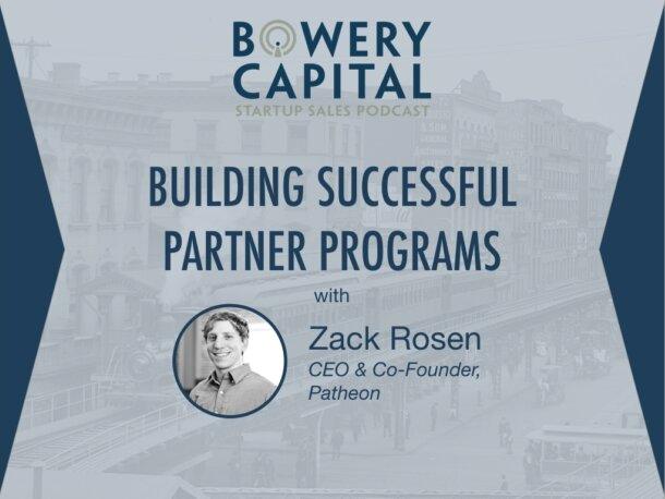 BC Startup Sales Podcast – Building Successful Partner Programs with Zack Rosen (Pantheon)