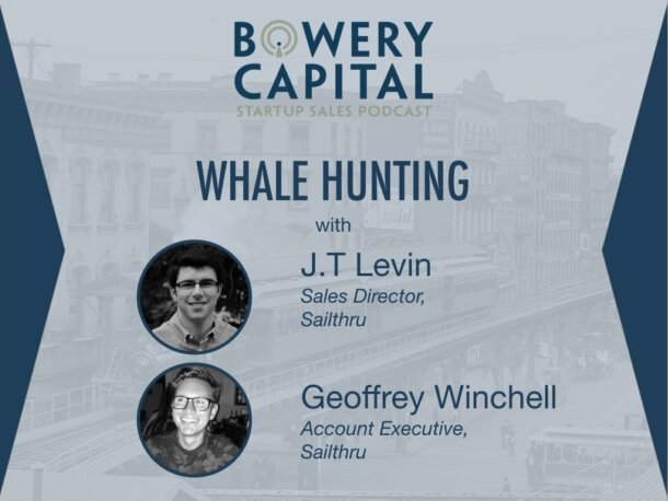 BC Startup Sales Podcast – Whale Hunting with JT Levin & Geoff Winchell (Sailthru)