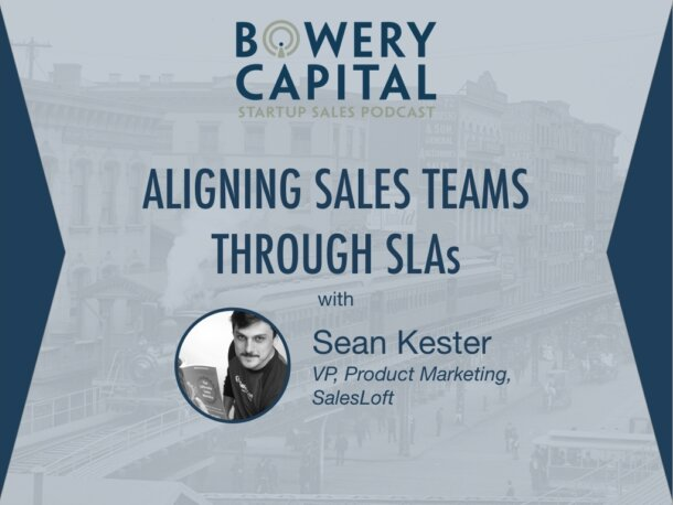 BC Startup Sales Podcast – Aligning Sales Teams Through SLAs with Sean Kester (SalesLoft)